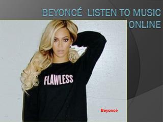 Beyoncé  listen to music online