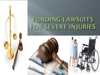 Funding Lawsuits for Severe Injuries
