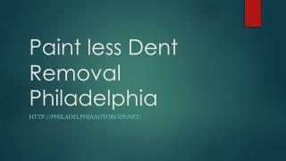 Paint less Dent Removal Philadelphia