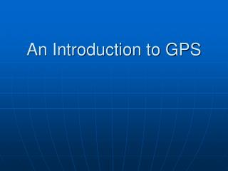 An Introduction to GPS Outline