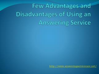 Few Advantages and Disadvantages of Using an Answering Servi