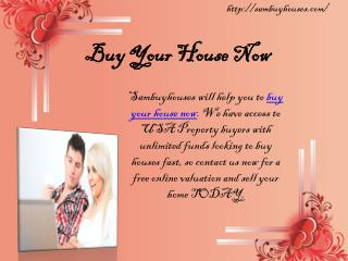 Buy Your House Now