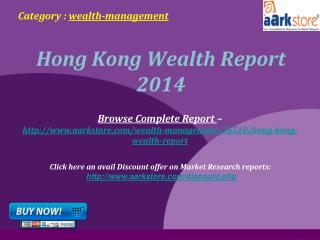 Aarkstore - Hong Kong Wealth Report 2014