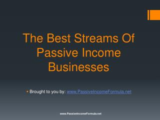 The Best Streams Of Passive Income Businesses