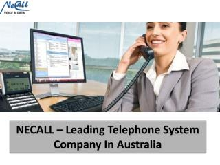 NECALL – Leading Telephone System Company In Australia