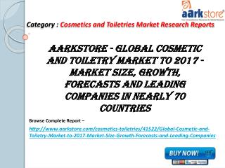 Aarkstore - Global Cosmetic and Toiletry Market to 2017 - Ma