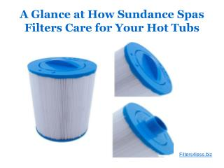 A Glance at How Sundance Spas Filters Care for Your Hot Tubs