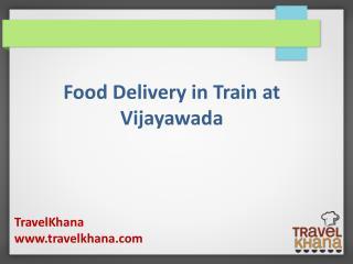 Food Delivery in Train at Vijayawada