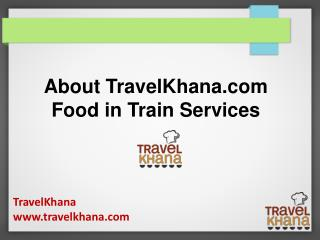 About Travelkhana.com Food in Train Services
