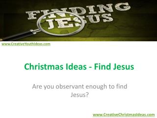 Christmas Ideas - Find Jesus