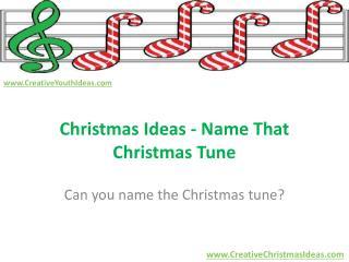 Christmas Ideas - Name That Christmas Tune