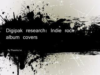 Digipak research: Indie Rock