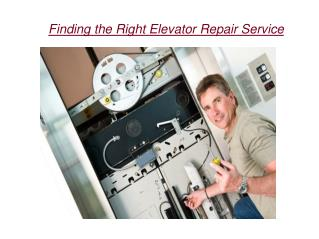 Finding the Right Elevator Repair Service
