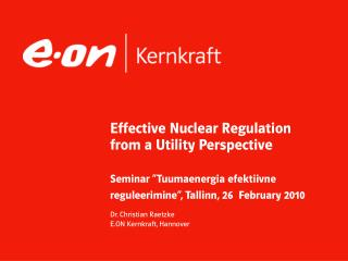 Effective Nuclear Regulation from a Utility Perspective  Seminar  Tuumaenergia efektiivne reguleerimine , Tallinn, 26  F