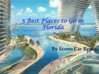 5 Best Places to Go in Florida