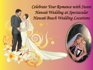 Celebrate Your Romance with Sweet Hawaii Wedding