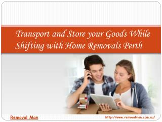 Store Your Goods While Shifting With Home Removals Perth