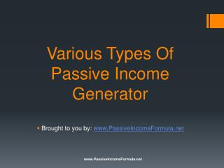 Various Types Of Passive Income Generator