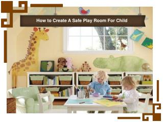 How to Create A Safe Play Room For Child