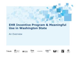 EHR Incentive Program  Meaningful Use in Washington State  An Overview