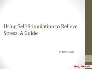 Using Self-Stimulation to Relieve Stress – A Guide