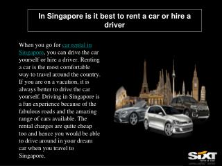 In Singapore is it best to rent a car or hire a driver