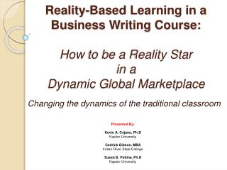 Reality-Based Learning in a Business Writing Course:   How to be a Reality Star  in a  Dynamic Global Marketplace
