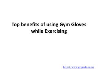 Top benefits of using Gym Gloves while Exercising