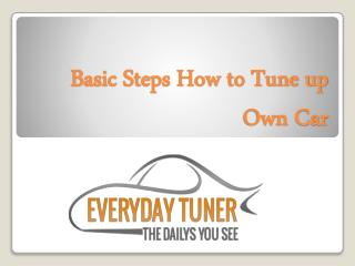Basic Steps How to Tune up Own Car