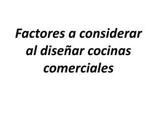 Factores a considerar al diseñar cocinas comerciales