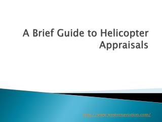 A Brief Guide to Helicopter Appraisals