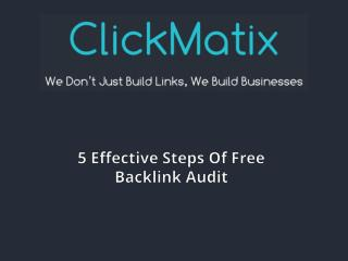 5 Effective Steps Of Free Backlink Audit      0