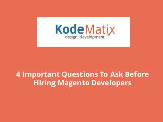 4 Important Questions To Ask Before Hiring Magento Develope