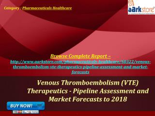 Aarkstore -�Venous Thromboembolism (VTE) Therapeutics