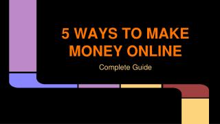 Top 5 ways to make money online From Home | How to make mone