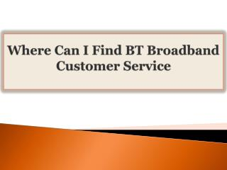 Where Can I Find BT Broadband Customer Service