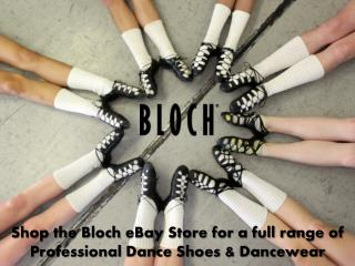 Shop the Bloch eBay Store for a full range of Professional D