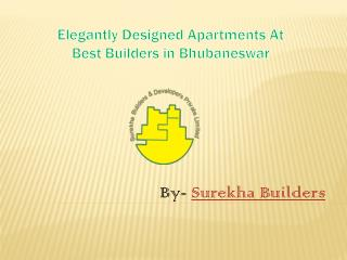 Elegantly Designed Apartments At Best Builders in Bhubaneswa