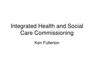 Integrated Health and Social Care Commissioning