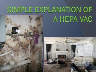 SIMPLE EXPLANATION OF A HEPA VAC