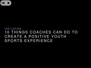 Joe Liotine Life Time - 10 Things Coaches Can Do to Create a