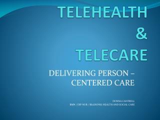 TELEHEALTH  TELECARE
