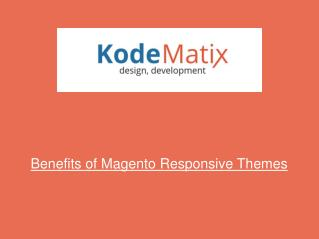 Benefits of Magento Responsive Themes