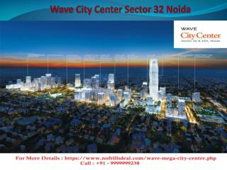 Wave City Center Noida @ 9999999238