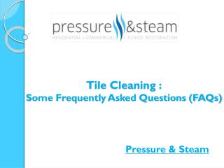 Tile Cleaning: Some Frequently Asked Questions (FAQs