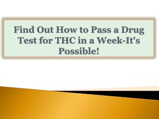 Find Out How to Pass a Drug Test for THC in a Week-It's Poss