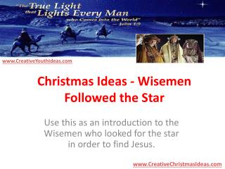 Christmas Ideas - Wisemen Followed the Star