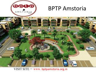 BPTP Amstoria - Gurgaon CALL US 9891856789