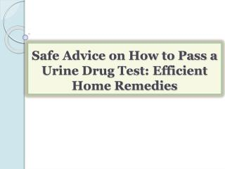 Safe Advice on How to Pass a Urine Drug Test: Efficient Home