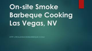 On-site Smoke Barbeque Cooking Las Vegas, NV